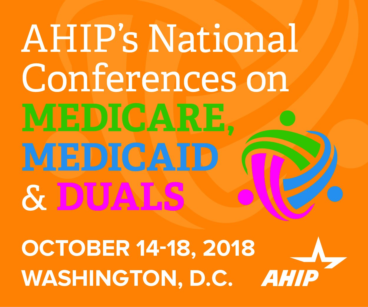 AHIP's National Conferences on Medicare, Medicaid & Duals